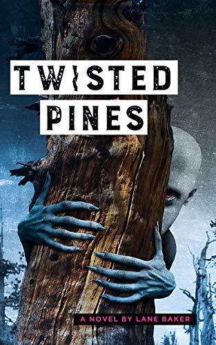 Twisted Pines by [Baker, Lane]