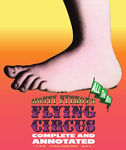 Monty Python's Flying Circus: Complete and Annotated...All the Bits (Monty Python And The Holy Grail Script)