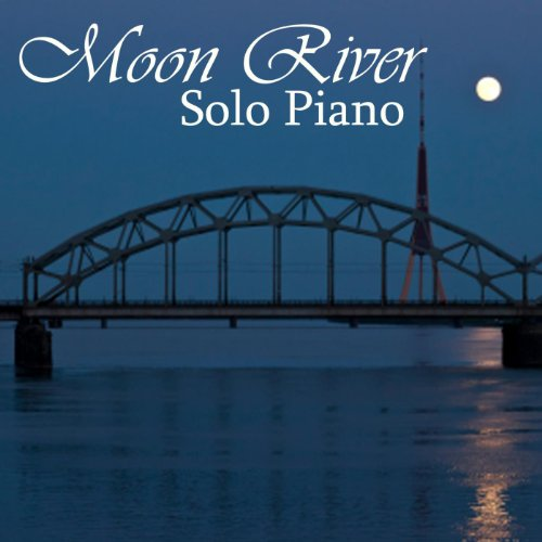 Solo Piano - Best Piano Songs - Moon River