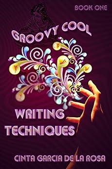 Groovy Cool Writing Techniques (Writing is Fun Book 1) by [de la Rosa, Cinta Garcia]