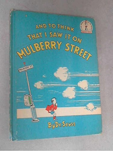 And to think that I saw it on Mulberry street, Seuss