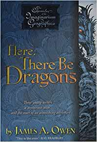 here there be dragons by james a owen Buy here, there be dragons by james a owen (isbn: 9781417811960) from amazon's book store everyday low prices and free delivery on eligible orders.