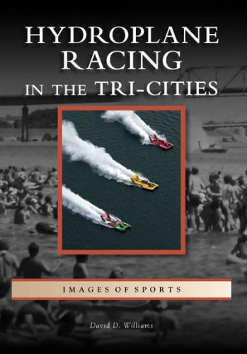 Hydroplane Racing in the Tri-Cities (Images of Sports: Washington)