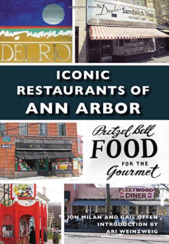 Iconic Restaurants of Ann Arbor (Images of America) ebook