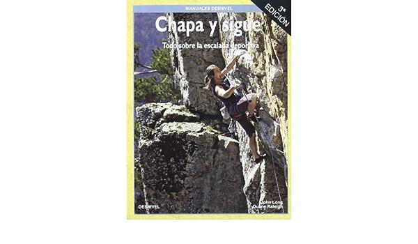 Chapa y sigue. todo sobre escalada deportiva: Amazon.es: Long ...