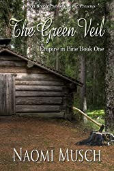 The Green Veil (Empire In Pines Book 1)
