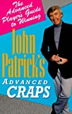 John Patrick's Advanced Craps: The Advanced Player's Guide to Winning by John Patrick (1995-11-05)