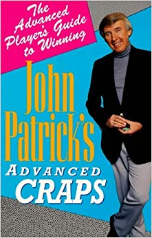 John Patrick's Advanced Craps: The Advanced Player's Guide to Winning by John Patrick (1995-08-02)