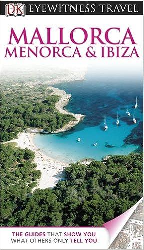 Menorca /& Ibiza Mallorca DK Eyewitness Travel Guide