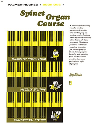 Palmer-Hughes Spinet Organ Course, Bk 1