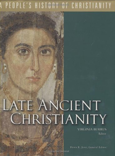 Late Ancient Christianity: A People's History Of Christianity, Vol. 2