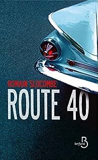 Route 40 par Romain Slocombe