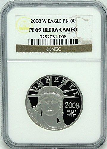2008 W Platinum Eagle Proof $100 PF69 NGC ()