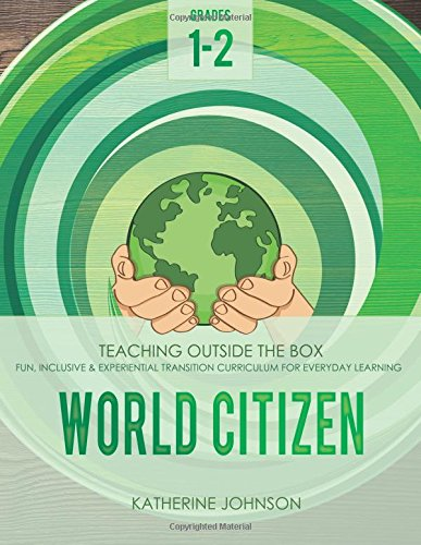 World Citizen: Grades 1-2: Fun, inclusive & experiential transition curriculum for everyday learning (Teaching Outside the Box) PDF