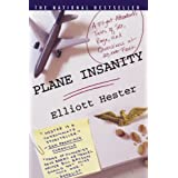Plane Insanity: A Flight Attendant's Tales of Sex, Rage, and Queasiness at 30,000 Feet