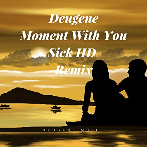 moment-with-you-sick-hd-remix