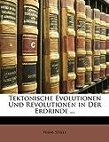 Tektonische Evolutionen und Revolutionen in der Erdrinde, Hans Stille, 1149594012