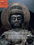 img - for Medicine Master Buddha: The Iconic Worship of Yakushi in Heian Japan (Japanese Visual Culture) book / textbook / text book