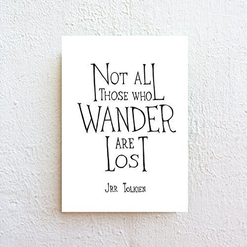 Not All Those Who Wander Are Lost - Inspirational Quote, Black and White Inspirational Typography Print on Fine Art Paper by SimpleSerene