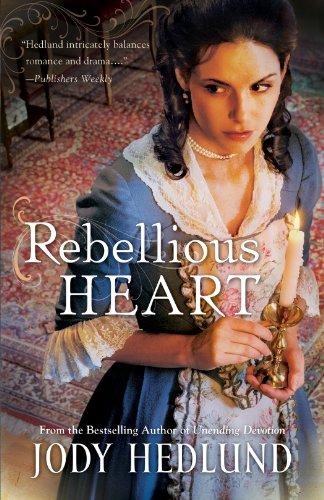 Rebellious Heart (Hearts of Faith Book 3)