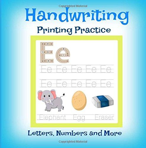 Handwriting Printing Practice: Preschool and Up: Letters, Numbers and More! (Kindergarten Prep-Little ABC Books-Trace Letters, Trace Numbers and More!) (Volume 92)