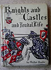 Knights and Castles and Feudal Life –…