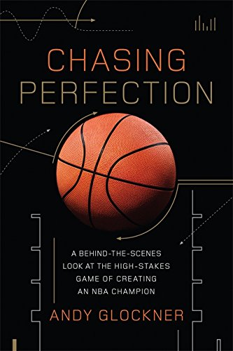 Download Chasing Perfection: A Behind-the-Scenes Look at the High-Stakes Game of Creating an NBA Champion PDF