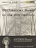 Leaving Home: Orchestral Music in the 20th Century, Vol. 1 - Dancing on a Volcano