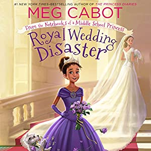Royal Wedding Disaster: From the Notebooks of a Middle School Princess Audiobook