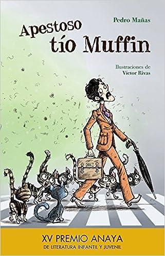 Apestoso Tío Muffin (literatura Infantil (6-11 Años) - Premio Anaya (infantil)) por Pedro Mañas epub