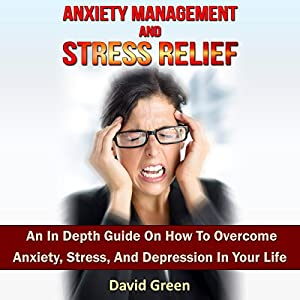 Anxiety Management and Stress Relief Audiobook
