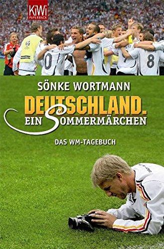 Deutschland. Ein Sommermärchen: WM-Tagebuch (KiWi)