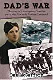 img - for Dad's War: The Story of a Courageous Canadian Youth who Flew with Bomber Command by Dan McCaffery (2005-05-19) book / textbook / text book