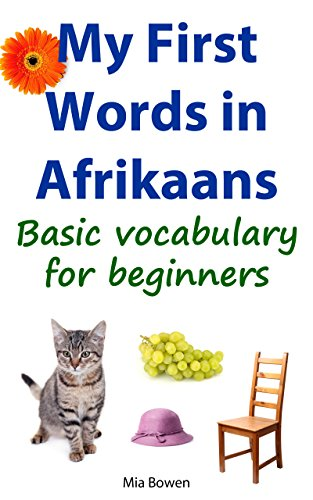My first words in afrikaans basic vocabulary for beginners learn my first words in afrikaans basic vocabulary for beginners learn afrikaans book 1 fandeluxe Gallery