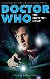 Doctor Who, The Eleventh Hour: A Critical Celebration of the Matt Smith and Steven Moffat Era