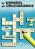El Espanol En Crucigramas (Crossword Puzzle Book 2) (Spanish Edition)