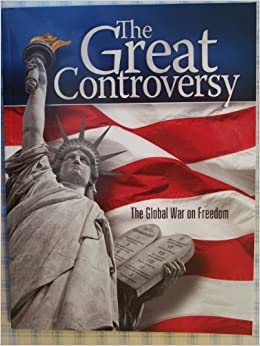 The Great Controversy: The Global War on Freedom: Ellen G