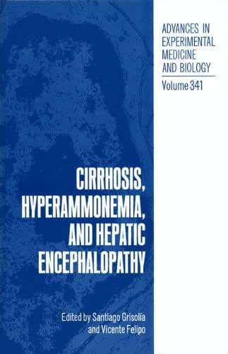 Cirrhosis, Hyperammonemia, and Hepatic Encephalopathy (Advances in Experimental Medicine & Biology)