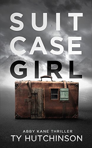 Suitcase Girl: SG Trilogy Book 1 (Abby Kane FBI Thriller 7) by [Hutchinson, Ty]