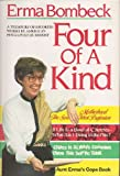 Download Four of a Kind- Motherhood the Second Oldest Profession: If Life is a Bowl of Cherries- What am I doing in the Pits? / The Grass is Always Greener over the Septic Tank / Aunt Erma's Cope Book in PDF ePUB Free Online