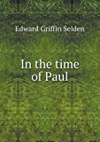 In the Time of Paul, Edward Griffin Selden, 5518693427