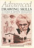 img - for Advanced Drawing Skills. A course in Artistic Excellence book / textbook / text book