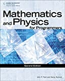 Mathematics & Physics for Programmers (GAME DEVELOPMENT SERIES)