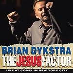 The Jesus Factor | Brian Dykstra