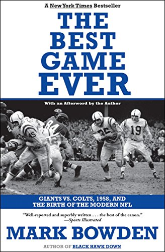 The Best Game Ever: Giants vs. Colts, 1958, and the Birth of the Modern NFL (Best College Football National Championship Games)
