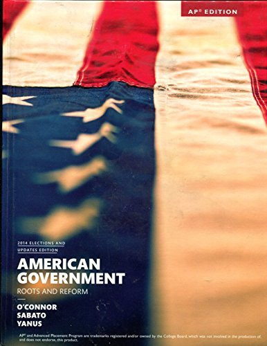 American Government - Roots and Reform - 2014 Elections and Updates Edition - AP Edition (American Government Roots And Reform 12th Edition)