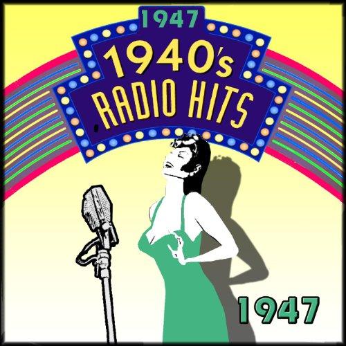 Radio Hits Of The 40's 1947