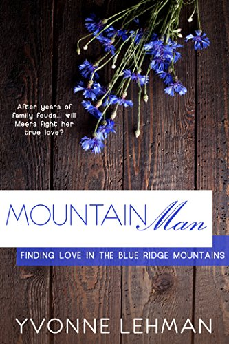 Mountain Man (Finding Love in the Blue Ridge Mountains) by [Lehman, Yvonne]