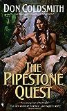 The Pipestone Quest, Don Coldsmith, 0553294717