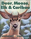 Deer, Moose, Elk and Caribou, Deborah Hodge, 1550746677